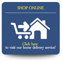 Shop Online! Visit Our Home Delivery Service